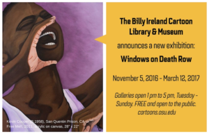 Windows on Death Row @ The Billy Ireland Cartoon and Library Museum | Columbus | Ohio | United States